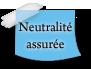Neutralité assurée